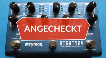 Angecheckt: Strymon NightSky