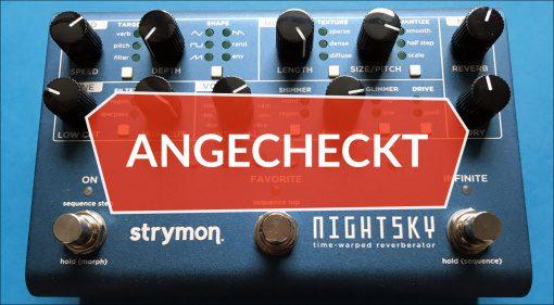 Angecheckt: Strymon NightSky