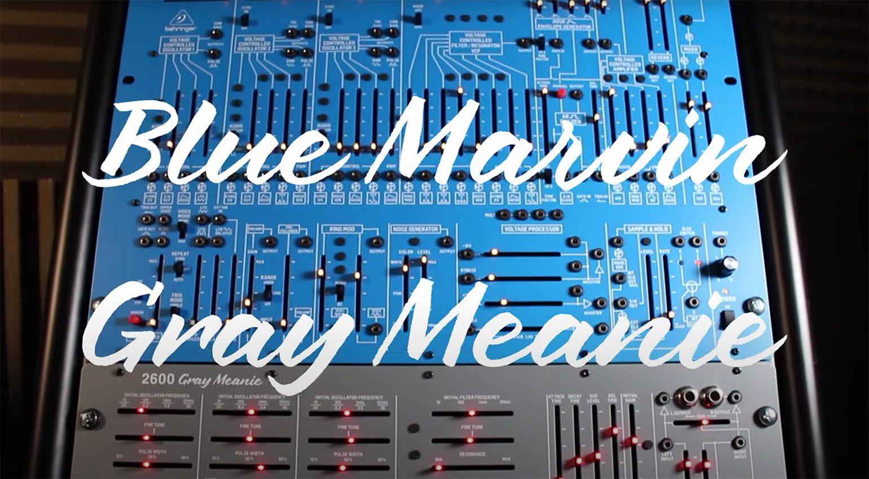 NAMM 2021: Behringer 2600 Blue Marvin und Gray Meanie
