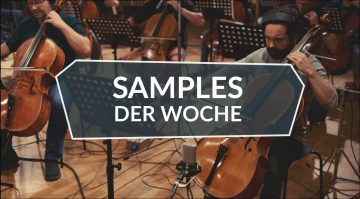 Samples der Woche: Berlin Symphonic Strings, Action Rewind Vol 1, Nick Hook SP-1200 Sample Pack