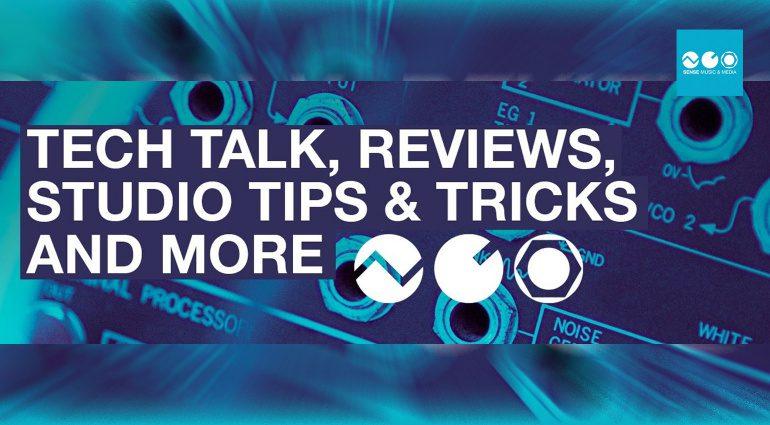 Sense Music & Media: Tech Talk, Reviews, Studio Tipps und mehr