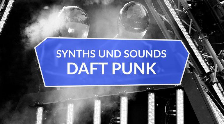 Daft Punk Synths und Sounds