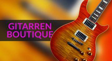 Gitarren-Boutique Teil 17