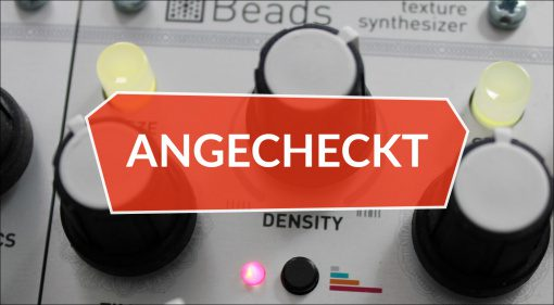 Angecheckt: Mutable Instruments Beads