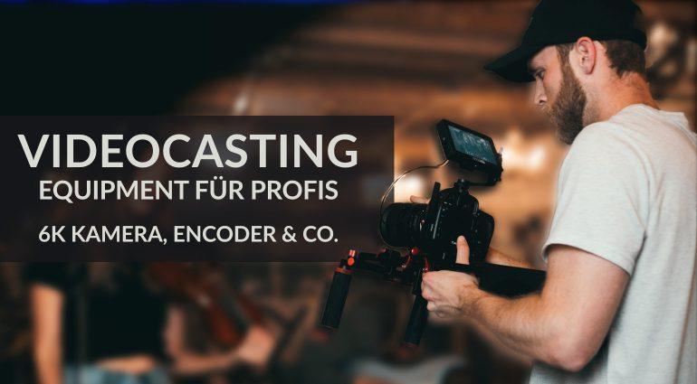 Videocasting-Equipment für Profis!