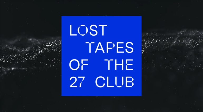 Lost Tapes of the 27 Club