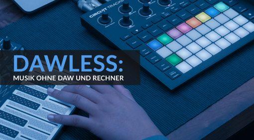 DAWless: Elektronische Musik ohne DAW und Rechner