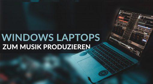 Die besten Windows-Laptops für die Musikproduktion