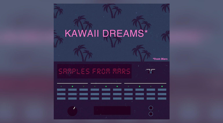 Samples From Mars Kawaii Dreams From Mars