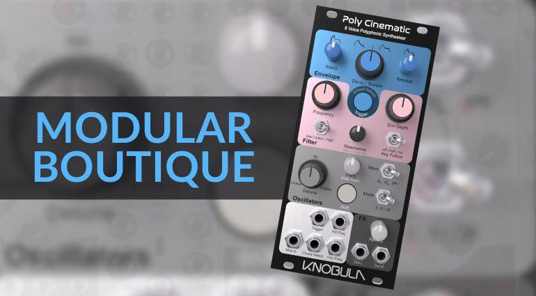 Modular Boutique Knobula PolyCinematic