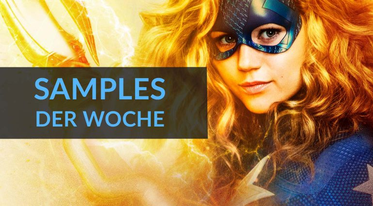 Samples der Woche: Stargirl Scoring Competition, Synchron Brass, Kinetic: String Motion Engine, Vinyl vs Modular Channel Kicks