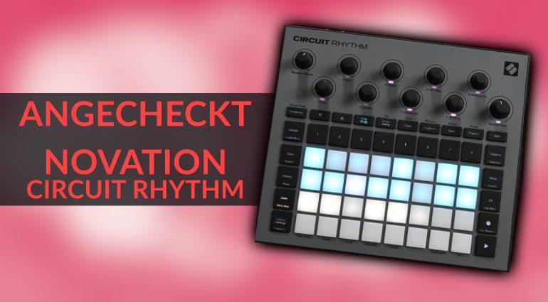 Angecheckt Novation Circuit Rhythm