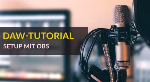 DAW-Tutorial: Setup mit OBS