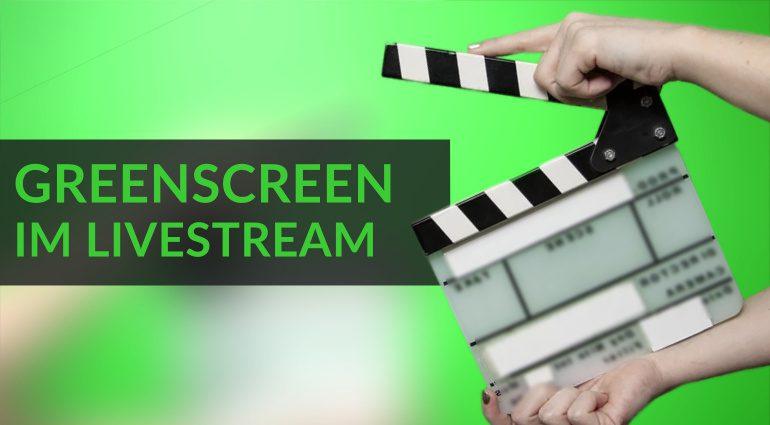 Greenscreen Livestreaming
