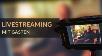 Livestreaming mit Gästen