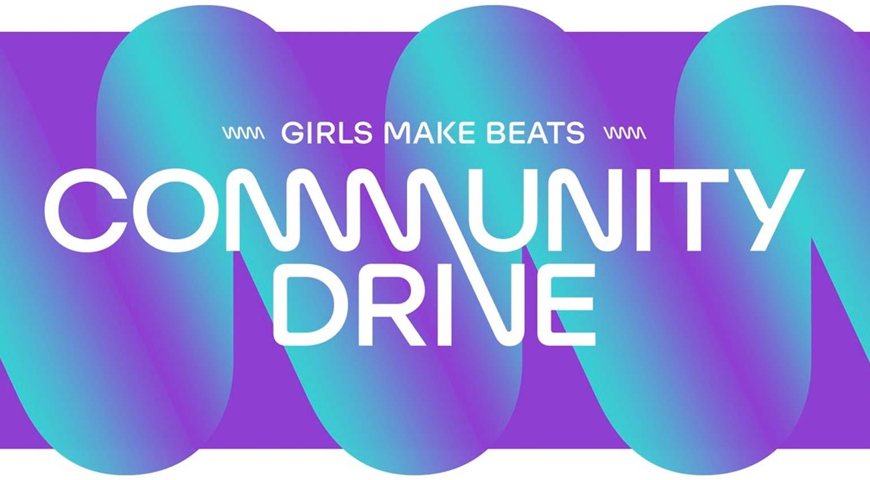Girls Make Beats Community Drive 2021