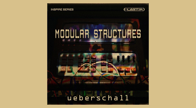 ueberschall Modular Structures